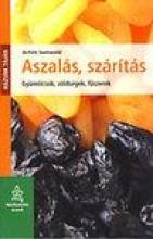 ASZALÁS, SZÁRÍTÁS - GYÜMÖLCSÖK, ZÖLDSÉGEK, FŰSZEREK - Ekönyv - SAMWALD, ACHIM