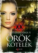 ÖRÖK KÖTELÉK - VÁMPÍRAKADÉMIA V. - Ekönyv - MEAD, RICHELLE