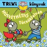 TRIXI KÖNYVEK - HÚSVÉTHÉTFŐ TÜCSÖKFALVÁN - Ekönyv - SZILÁGYI LAJOS E.V.