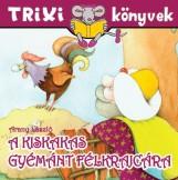 TRIXI KÖNYVEK - A KISKAKAS GYÉMÁNT FÉLKRAJCÁRA - Ekönyv - SZILÁGYI LAJOS E.V.