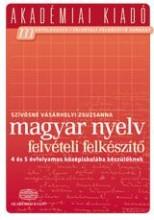 MAGYAR NYELV FELVÉTELI FELKÉSZITŐ A 4-5 ÉVF.KÖZÉPISK. - Ekönyv - AKADÉMIAI KIADÓ ZRT.
