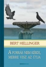 A FORRÁS NEM KÉRDI, MERRE VISZ AZ ÚTJA (FŰZÖTT) - Ekönyv - HELLINGER, BERT