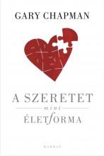 A SZERETET MINT ÉLETFORMA - Ekönyv - CHAPMAN, GARY