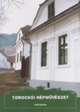 TOROCKÓI NÉPMŰVÉSZET - Ekönyv - KRITERION, KOLOZSVÁR