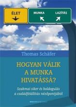 HOGYAN VÁLIK A MUNKA HIVATÁSSÁ? - Ekönyv - SCHÄFER, THOMAS