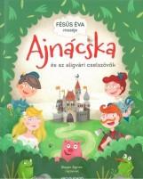 AJNÁCSKA ÉS AZ ALIGVÁRI CSELSZÖVŐK - Ekönyv - FÉSŰS ÉVA