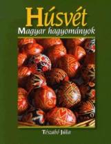 HÚSVÉT - MAGYAR HAGYOMÁNYOK - Ekönyv - TÉSZABÓ JÚLIA