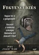 FEGYENCEDZÉS - Ekönyv - WADE, PAUL