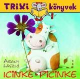 TRIXI KÖNYVEK - ICINKE-PICINKE - Ekönyv - ARANY LÁSZLÓ