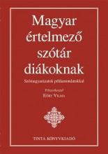 MAGYAR ÉRTELMEZŐ SZÓTÁR DIÁKOKNAK - SZÓMAGYARÁZATOK PÉLDAMONDATOKKAL - Ekönyv - EÖRY VILMA