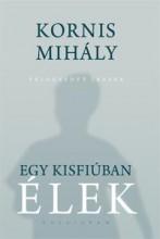 EGY KISFIÚBAN ÉLEK + HANGOSKÖNYV MELLÉKLET - Ebook - KORNIS MIHÁLY