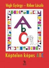 KÉPTELEN KÉPES ABC - Ebook - VÉGH GYÖRGY-RÉBER LÁSZLÓ