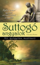 SUTTOGÓ ANGYALOK - HIT, GYÓGYÍTÁS, MEDITÁCIÓ - Ekönyv - BROWN, FRANCESCA