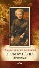 TORMAY CÉCILE FÜVESKÖNYVE - HORDOZOM AZT IS, AMI MÁSOKNAK FÁJ - Ekönyv - TORMAY CÉCILE