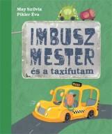 IMBUSZ MESTER ÉS A TAXIFUTAM - Ekönyv - MAY SZILVIA - PIKLER ÉVA
