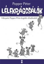 LÉLEKRÁGCSÁLÓK - VÁLOGATÁS POPPER PÉTER LEGJOBB ELŐADÁSAIBÓL - Ekönyv - POPPER PÉTER