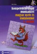 KOMPETENCIA ALAPÚ MF. MAGYAR NY. ÉS IRODALOMBÓL, 5. OSZT. SZÖVEGÉRTÉS - Ekönyv - BÁCSI JÁNOS