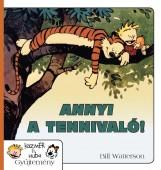 ANNYI A TENNIVALÓ! - KÁZMÉR ÉS HUBA 8. KÉPREGÉNY - Ekönyv - WATTERSON, BILL