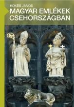 MAGYAR EMLÉKEK CSEHORSZÁGBAN - Ebook - KOKES JÁNOS