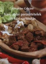 VASI, ZALAI PARASZTÉTELEK ÉS HÁZI TARTÓSÍTÁS - FŰZÖTT - - Ekönyv - ÁBRAHÁM GÉZÁNÉ