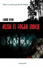 KEZEK ÉS FOGAK ERDEJE - Ekönyv - RYAN, CARRIE