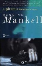 A PIRAMIS - WALLANDER ELSŐ ESETEI - Ekönyv - MANKELL, HENNING