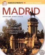 MADRID - HANGOS ÚTIKÖNYV - Ekönyv - KOSSUTH KIADÓ ZRT.
