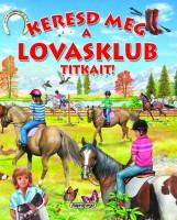 Keresd meg a lovasklub titkait! - Keresd meg! - Ekönyv - NAPRAFORGÓ KÖNYVKIADÓ
