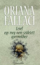 LEVÉL EGY MEG NEM SZÜLETETT GYERMEKHEZ - Ekönyv - FALLACI, ORIANA