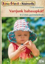 VARRJUNK BABASAPKÁT! - SZÍNES ÖTLETEK 104. - Ekönyv - CECILIA HANSELMANN