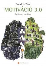 MOTIVÁCIÓ 3.0 - ÖSZTÖNZÉS MÁSKÉPP - Ekönyv - PINK, H. DANIEL