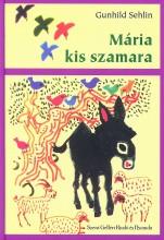 MÁRIA KIS SZAMARA / MÁRIA KIS SZAMARA EGYIPTOMBAN (KÉT REGÉNY EGYBEN) - Ekönyv - SEHLIN, GUNHILD