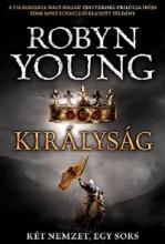 KIRÁLYSÁG - KÉT NEMZET, EGY SORS - FELKELÉS-TRILÓGIA 3. KÖNYVE - Ekönyv - YOUNG, ROBYN