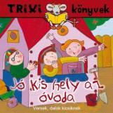 TRIXI KÖNYVEK - JÓ KIS HELY AZ ÓVODA - Ekönyv - SZILÁGYI LAJOS E.V.