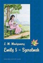 EMILY 5. - SZERELMEK - Ekönyv - MONTGOMERY, L.M.