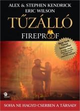TŰZÁLLÓ - FIREPROOF - Ekönyv - WILSON, ERIC - KENDRICK, ALEX ÉS STEPHEN