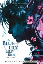 BLUE LILY, LILY BLUE - KÉK LILIOM - FŰZÖTT - Ekönyv - STIEFVATER, MAGGIE