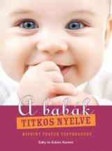 A BABÁK TITKOS NYELVE - KICSINY TESTEK TESTBESZÉDE - Ekönyv - KIESTER, SALLY ÉS EDWIN
