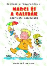 MARCI ÉS A GALIBÁK - KÉKMANÓ, A FŐNYEREMÉNY 3. - Ekönyv - K. LÁSZLÓ SZILVIA