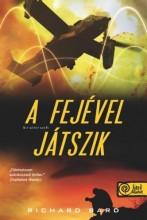 A FEJÉVEL JÁTSZIK - Ekönyv - BARD, RICHARD