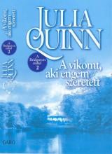 A VIKOMT, AKI ENGEM SZERETETT - A BRIDGERTON CSALÁD 2. - Ekönyv - QUINN, JULIA