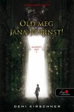 ÖLD MEG JANA ROBINST! - Ekönyv - KIRSCHNER, DEMI