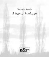 A tegnap honlapja - Ekönyv - Nyírfalvi Károly