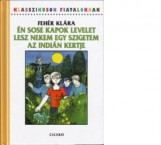 ÉN SOSE KAPOK LEVELET - LESZ NEKEM EGY SZIGETEM - AZ INDIÁN KERTJE - Ekönyv - FEHÉR KLÁRA