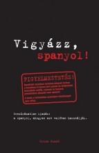 VIGYÁZZ, SPANYOL! - Ekönyv - GRIMM KÖNYVKIADÓ KFT.