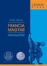 FRANCIA-MAGYAR KÉZISZÓTÁR - GRIMM - ÚJ - Ekönyv - PÁLFY MIKLÓS
