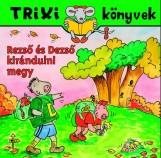 TRIXI KÖNYVEK - REZSŐ ÉS DEZSŐ KIRÁNDULNI MEGY - Ekönyv - BRÜCKNER JUDIT