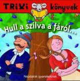 TRIXI KÖNYVEK - HULL A SZILVA A FÁRÓL - Ekönyv - SZILÁGYI LAJOS E.V.