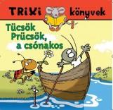 TRIXI KÖNYVEK - TÜCSÖK PRÜCSÖK, A CSÓNAKOS - Ekönyv - SZILÁGYI LAJOS E.V.