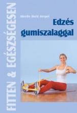 EDZÉS GUMISZALAGGAL - FITTEN & EGÉSZSÉGESEN - Ekönyv - HERPEL, MIRELLE DORIT